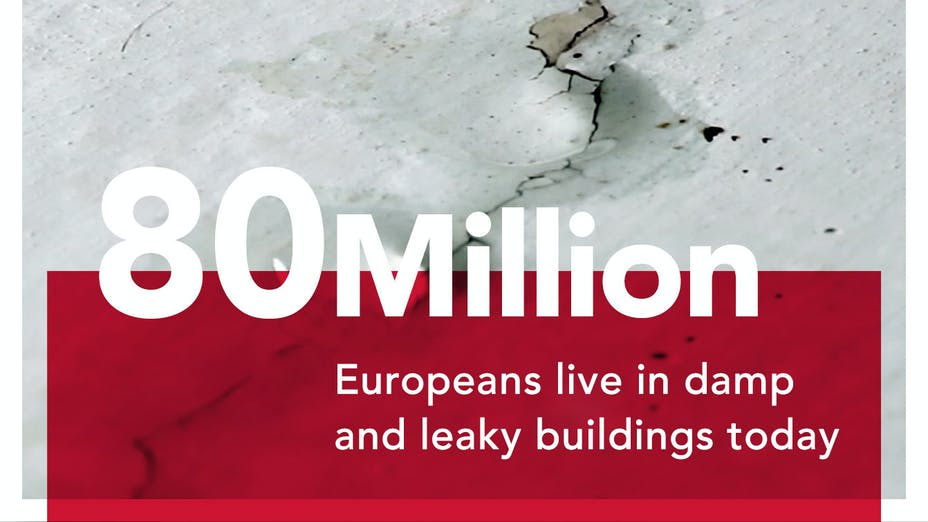 80 Million Europeans live in damp and leaky buildings today